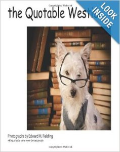 Humorous images of a cute westie and quotes from famous people.